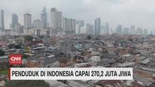 VIDEO: Penduduk di Indonesia Capai 270,2 Juta Jiwa