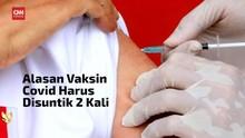 VIDEO: Alasan Vaksin Covid-19 Harus Disuntik 2 Kali