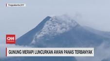 VIDEO: Gunung Merapi Luncurkan Awan Panas Terbanyak
