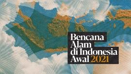 INFOGRAFIS: Bencana Alam di Indonesia Awal 2021