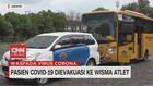VIDEO: Pasien Covid-19 Dievakuasi ke Wisma Atlet