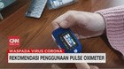 VIDEO: Rekomendasi Penggunaan Pulse Oximeter