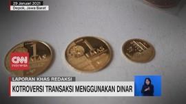 VIDEO: Kontroversi Transaksi Menggunakan Dinar