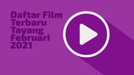 INFOGRAFIS: Daftar Film Terbaru Tayang Februari 2021