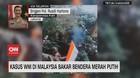 VIDEO: Kasus WNI di Malaysia Bakar Bendera Merah Putih