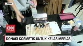 VIDEO: Donasi Kosmetik untuk Kelas Merias