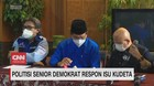 VIDEO: Politisi Senior Demokrat Respon Isu Kudeta
