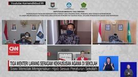 VIDEO: 3 Menteri Larang Seragam Kekhususan Agama di Sekolah