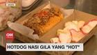 VIDEO: Hotdog Nasi Gila yang 'Hot'