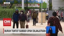 VIDEO: Buruh Tuntut Subsidi Upah Dilanjut