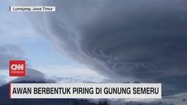 VIDEO: Awan Berbentuk Piring di Gunung Semeru