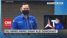 VIDEO: Isu Iming-Iming Dana KLB Demokrat