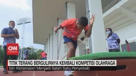 VIDEO: Titik Terang Bergulirnya Kembali Kompetisi Olahraga