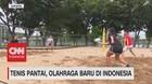 VIDEO: Tenis Pantai, Olahraga Baru di Indonesia