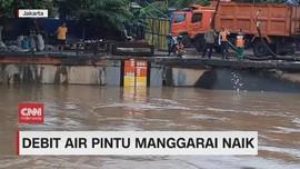 VIDEO: Debit Pintu Air Manggarai Naik
