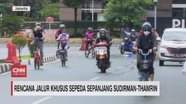 VIDEO: Rencana Jalur Khusus Sepeda Sepanjang Sudirman-Thamrin