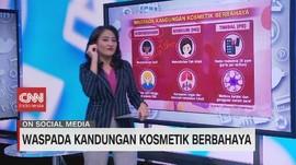 VIDEO: Waspada Kandungan Kosmetik Berbahaya