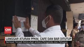VIDEO: Langgar Aturan PPKM, Cafe dan Bar Ditutup