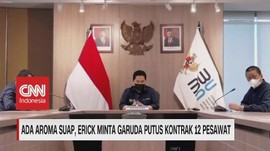 VIDEO: Erick Minta Garuda Putus Kontrak 12 Pesawat