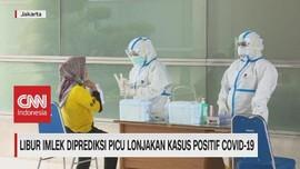 VIDEO: Libur Imlek Diprediksi Picu Lonjakan Kasus Covid-19