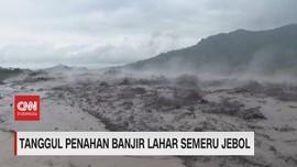 VIDEO: Tanggul Penahan Banjir Lahan Semeru Jebol