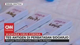 VIDEO: Tes Antigen di Perbatasan Sidoarjo