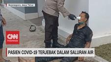 VIDEO: Pasien Covid-19 Terjebak Dalam Saluran Air