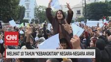 VIDEO: Melihat 10 Tahun 'Kebangkitan' Negara-Negara Arab