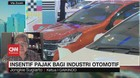 VIDEO: Insentif Pajak bagi Industri Otomotif