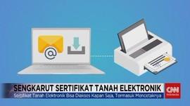 VIDEO: Sengkarut Sertifikat Tanah Elektronik