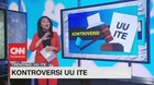 VIDEO: Kontroversi UU ITE