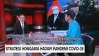 VIDEO: Strategi Hungaria Hadapi Pandemi Covid-19