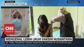 VIDEO: Mengenal Lebih Jauh Vaksin Nusantara