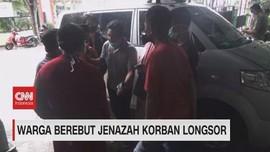 VIDEO: Warga Berebut Jenazah Korban Longsor