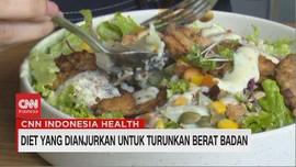 VIDEO: Diet yang Dianjurkan untuk Turunkan Berat Badan