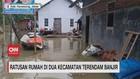 VIDEO: Ratusan Rumah di 2 Kecamatan Terendam Banjir