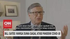 VIDEO: Bill Gates Warga Dunia Gagal Atasi Pandemi Covid-19