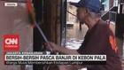 VIDEO: Bersih-Bersih Pasca Banjir di Kebon Pala