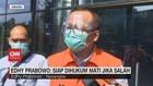VIDEO: Edhy Prabowo: Siap Dihukum Mati Jika Salah