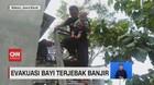 VIDEO: Evakuasi Bayi Terjebak Banjir