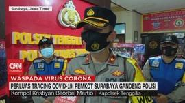 VIDEO: Tracing Covid-19, Pemkot Surabaya Gandeng Polisi