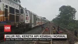 VIDEO: Jalur Rel Kereta Api Kembali Normal