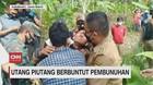 VIDEO: Utang Piutang Berbuntut Pembunuhan