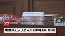 VIDEO: Pengembalian Uang Hasil Korupsi Rp9,4 Miliar