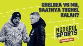 NGOBROL SPORTS: Chelsea vs Man Utd, Saatnya Tuchel Kalah?