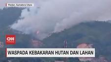 VIDEO: Waspada Kebakaran Hutan dan Lahan