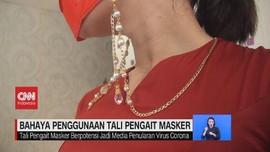 VIDEO: Bahaya Penggunaan Tali Pengait Masker