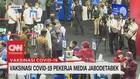 VIDEO: Pekerja Media Sedikit Lega Ikut Vaksinasi Covid-19