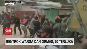 VIDEO: Bentrok Warga dan Ormas, 10 Terluka