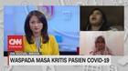 VIDEO: Waspada Masa Kritis Pasien Covid-19
